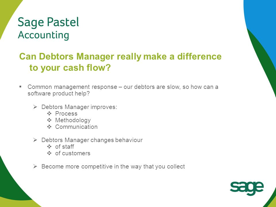 Heading 1 (Arial bold - point size 22) Can Debtors Manager really make a difference to your cash flow.