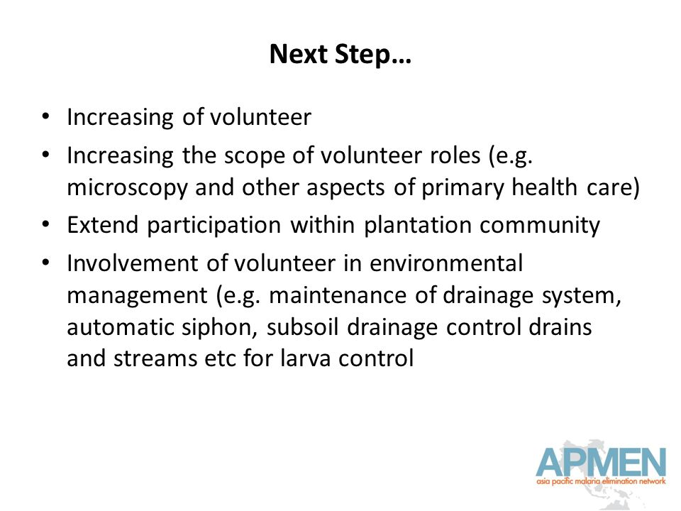 Next Step… Increasing of volunteer Increasing the scope of volunteer roles (e.g.