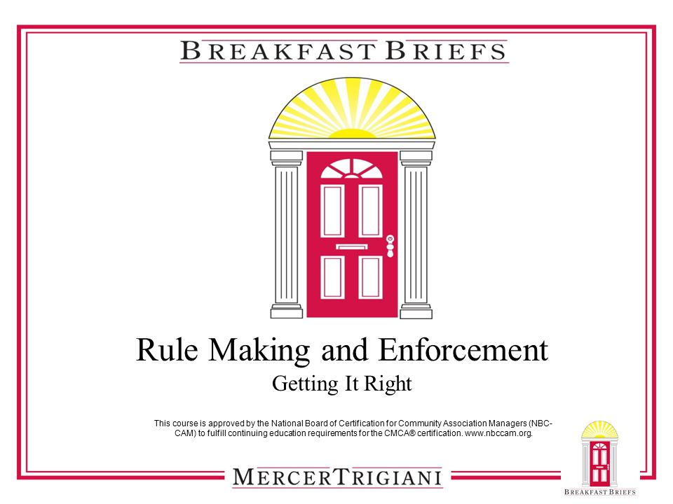 Rule Making and Enforcement Getting It Right This course is approved ...