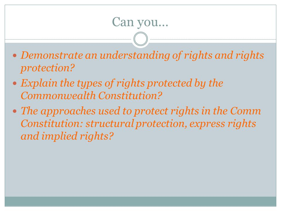 Can you… Demonstrate an understanding of rights and rights protection.