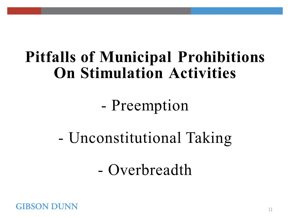 Pitfalls of Municipal Prohibitions On Stimulation Activities - Preemption - Unconstitutional Taking - Overbreadth 11
