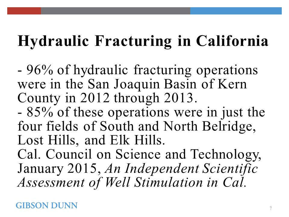 Hydraulic Fracturing in California - 96% of hydraulic fracturing operations were in the San Joaquin Basin of Kern County in 2012 through 2013.