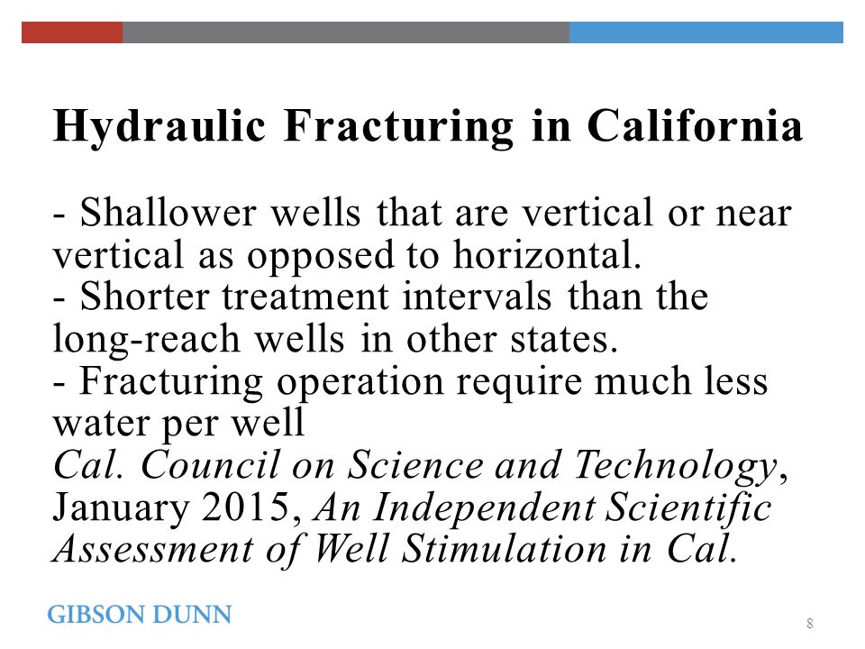 Hydraulic Fracturing in California - Shallower wells that are vertical or near vertical as opposed to horizontal.