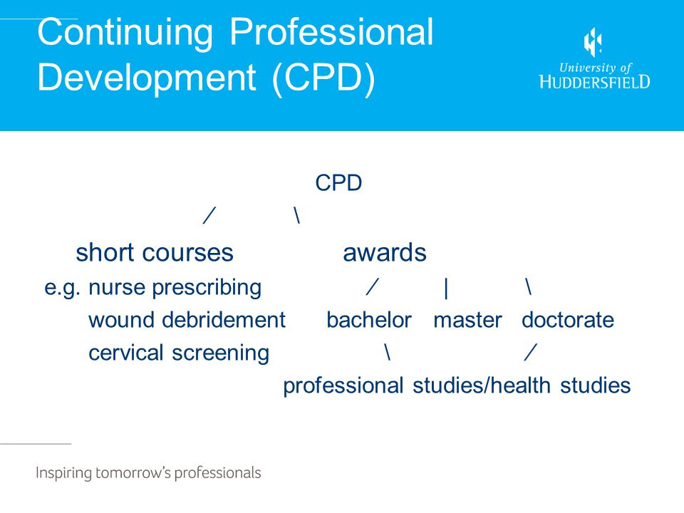 Continuing Professional Development (CPD) CPD ∕ \ short courses awards e.g.
