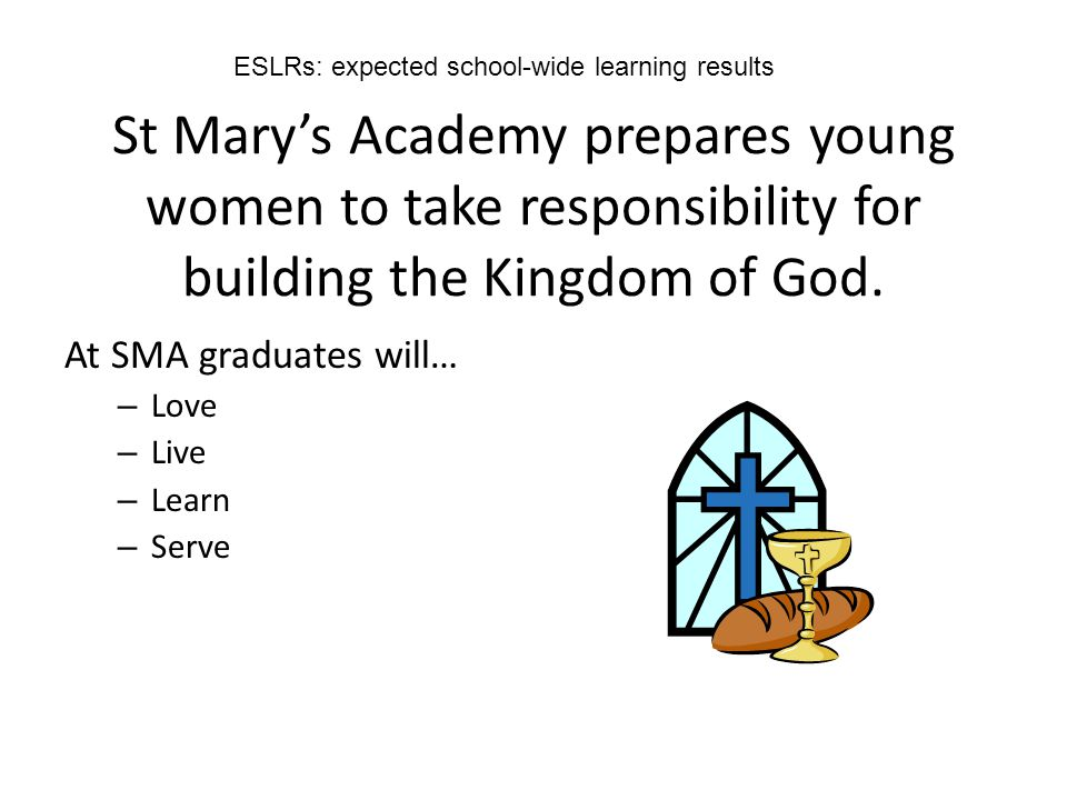 St Mary's Academy prepares young women to take responsibility for building the Kingdom of God.