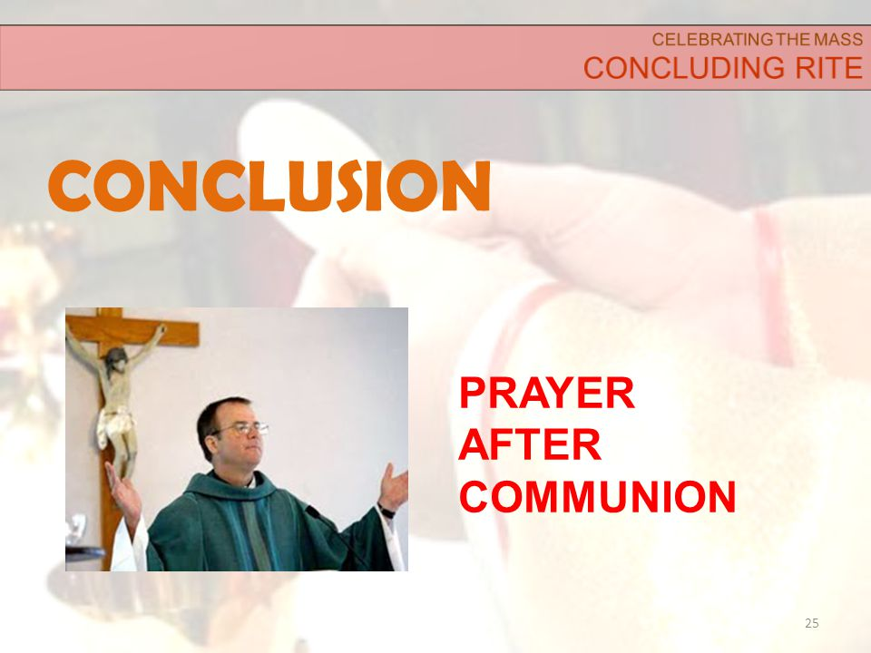 CONCLUSION 25 PRAYER AFTER COMMUNION