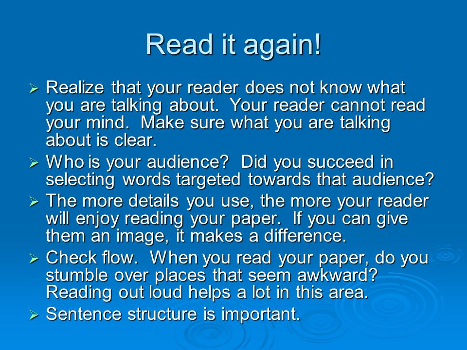 Read it again.  Realize that your reader does not know what you are talking about.