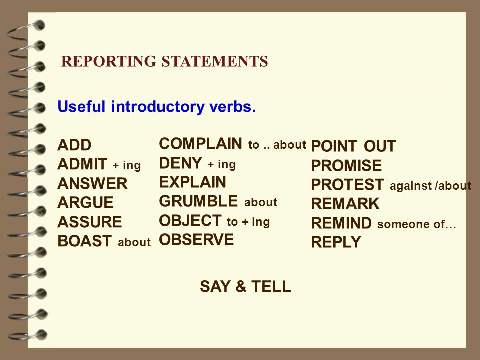 REPORTING STATEMENTS Useful introductory verbs.