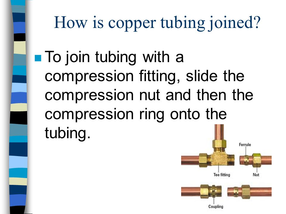 How is copper tubing joined.