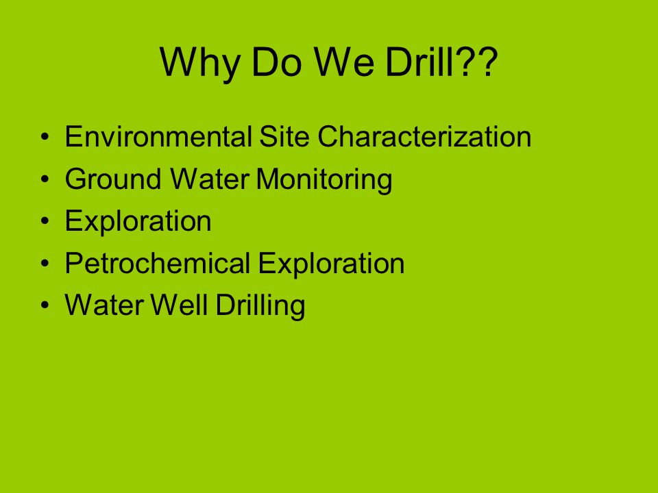 Why Do We Drill .