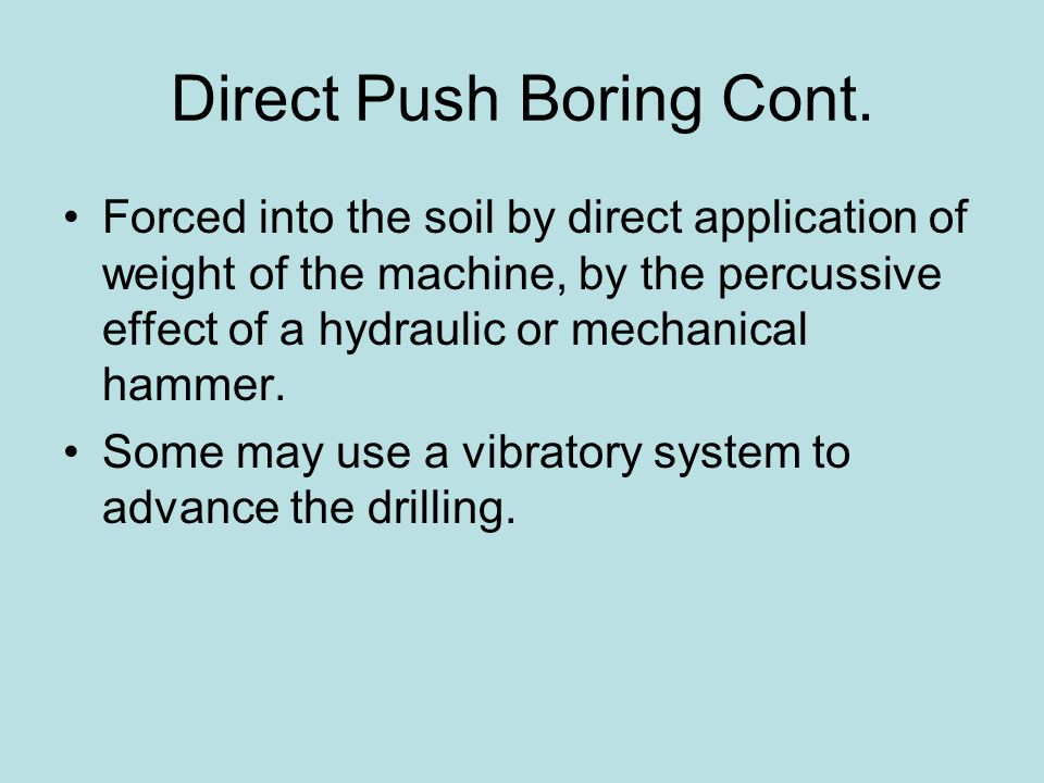 Direct Push Boring Cont.