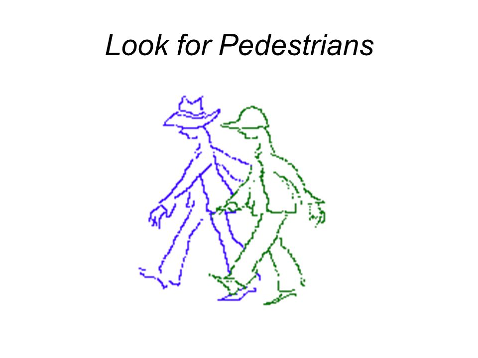 Look for Pedestrians