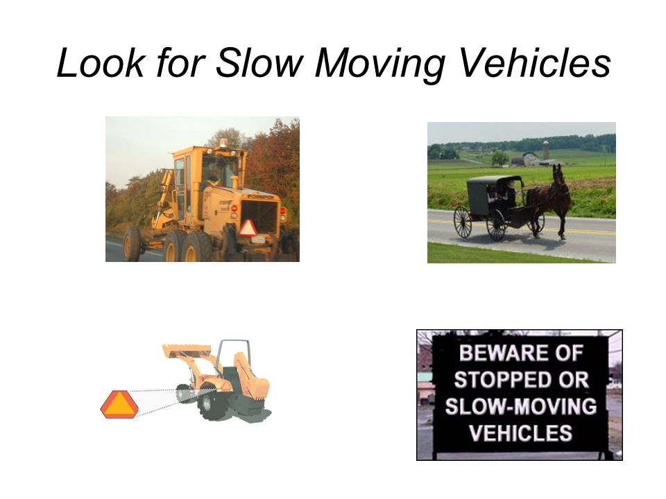 Look for Slow Moving Vehicles