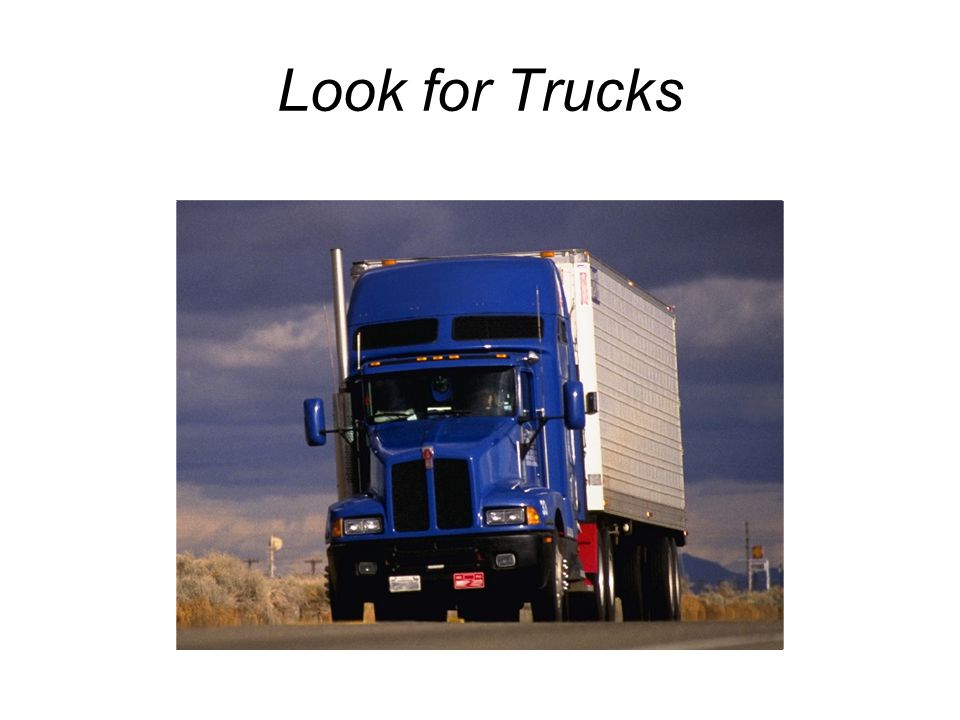 Look for Trucks