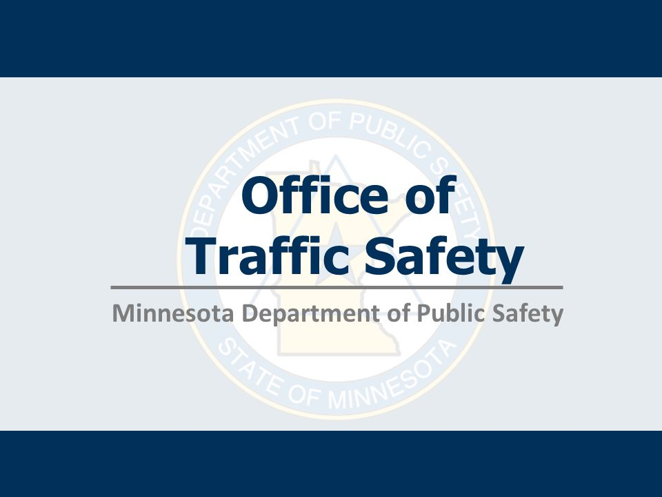 Office of Traffic Safety Minnesota Department of Public Safety