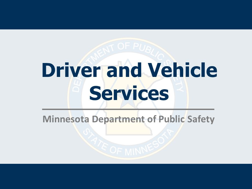 Driver and Vehicle Services Minnesota Department of Public Safety
