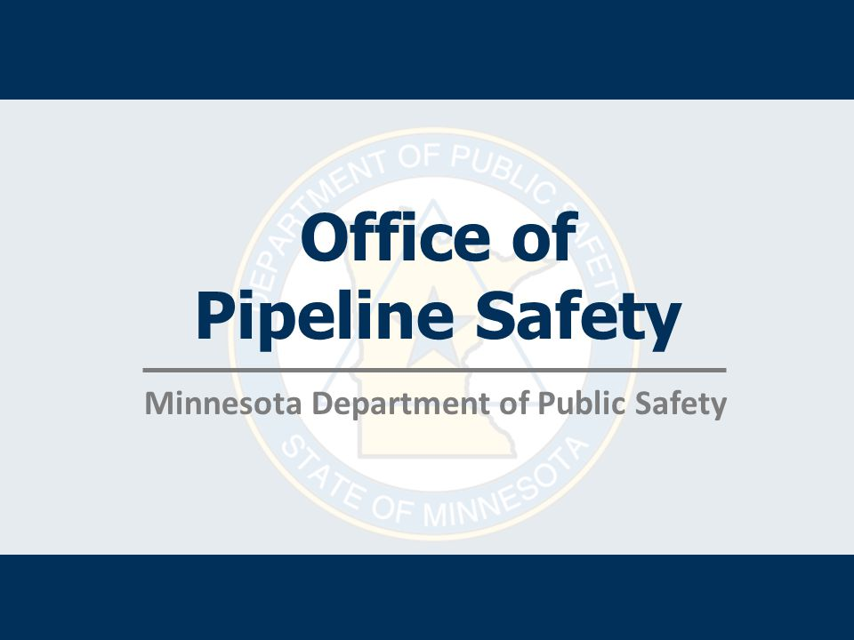 Office of Pipeline Safety Minnesota Department of Public Safety