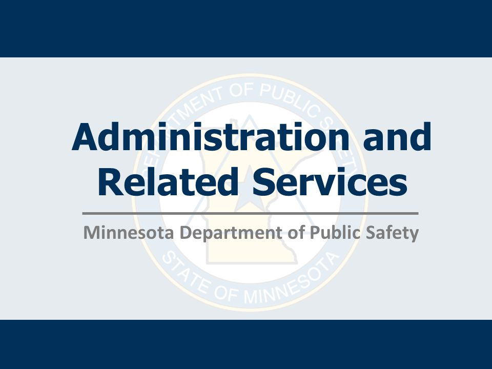 Administration and Related Services Minnesota Department of Public Safety