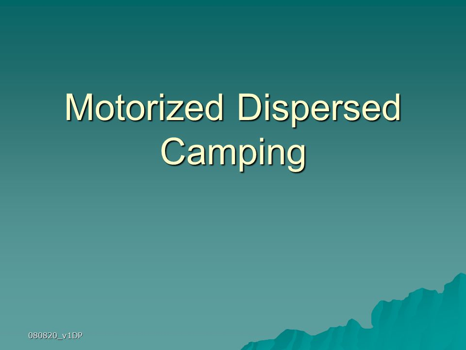 080820_v1DP Motorized Dispersed Camping