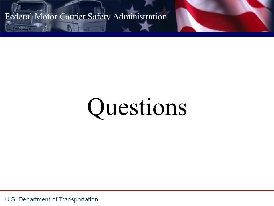 Federal Motor Carrier Safety Administration U.S. Department of Transportation Questions