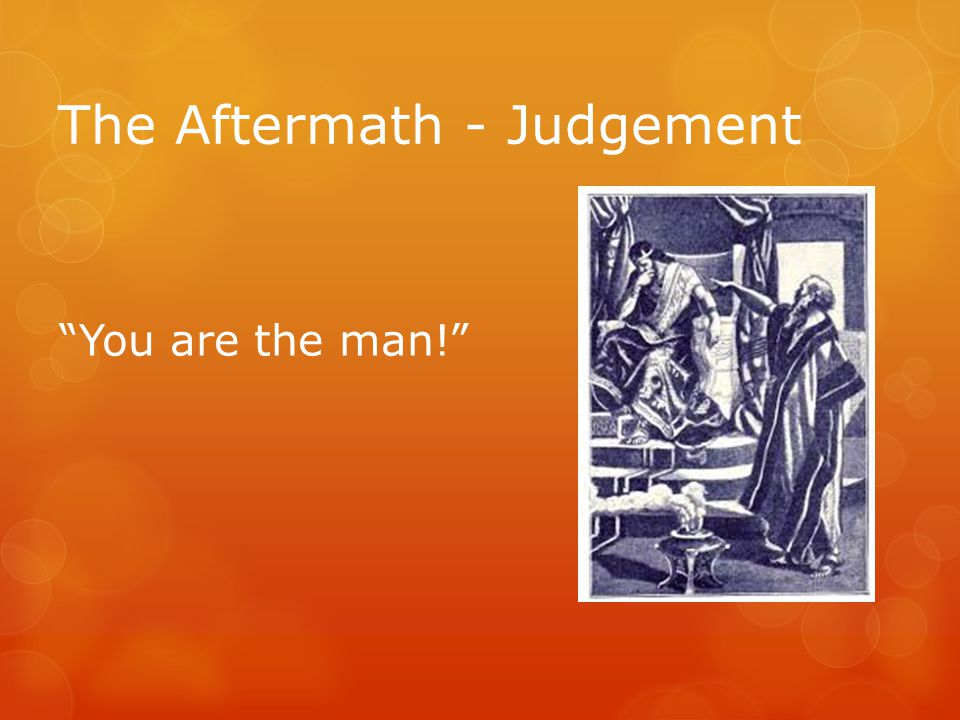 The Aftermath - Judgement You are the man!