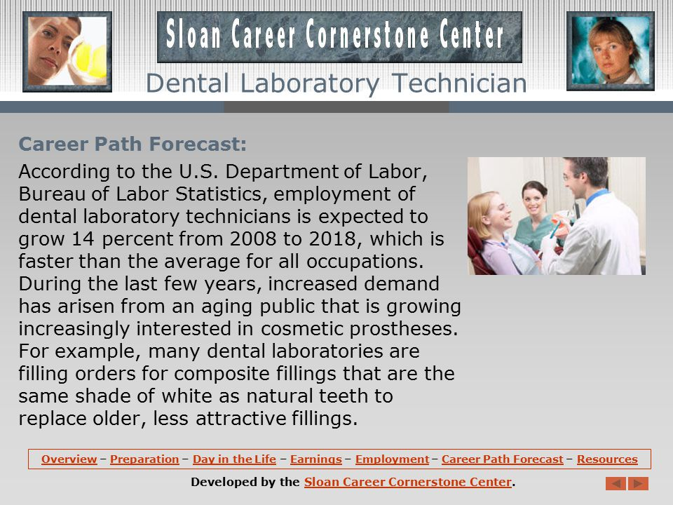 Employment: Dental laboratory technicians hold about 46,000 jobs in the United States.