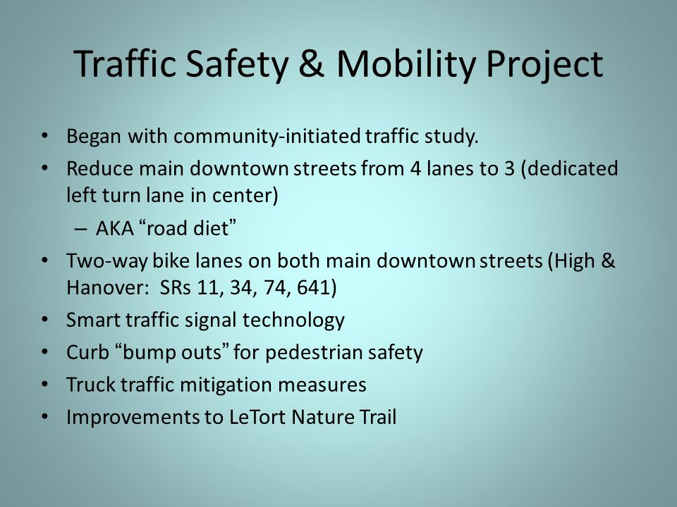 Traffic Safety & Mobility Project Began with community-initiated traffic study.