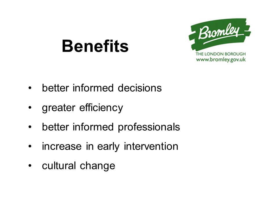 Benefits better informed decisions greater efficiency better informed professionals increase in early intervention cultural change
