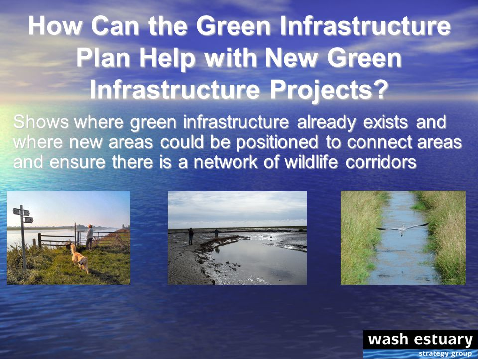 How Can the Green Infrastructure Plan Help with New Green Infrastructure Projects.