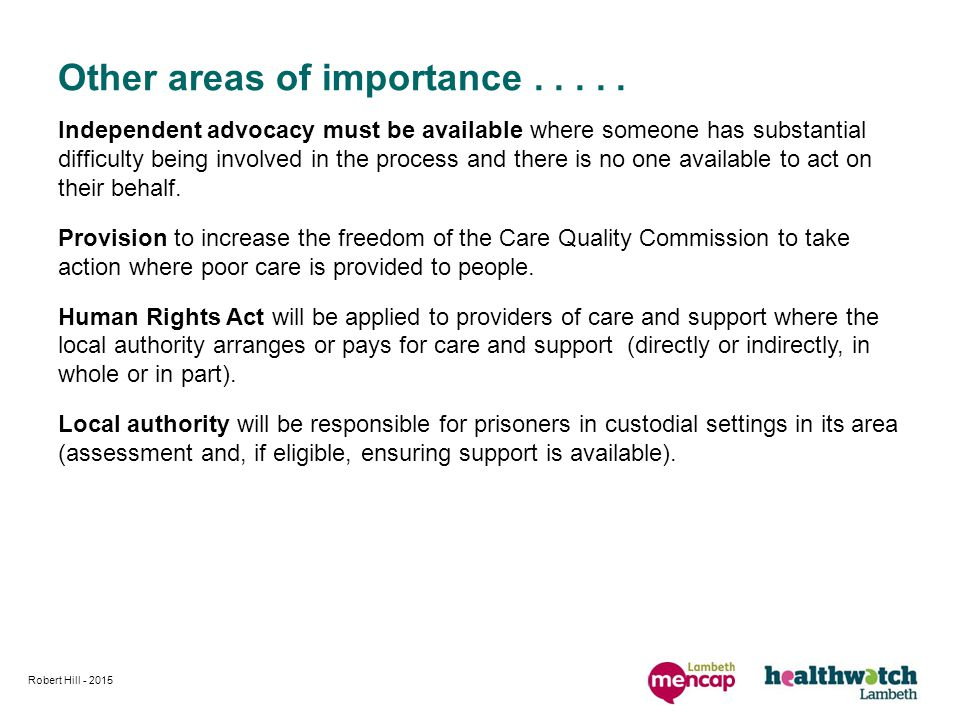 Independent advocacy must be available where someone has substantial difficulty being involved in the process and there is no one available to act on their behalf.