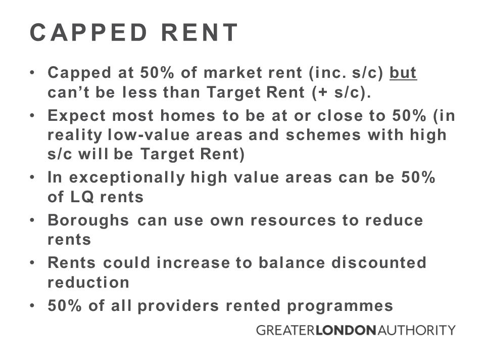 CAPPED RENT Capped at 50% of market rent (inc. s/c) but can't be less than Target Rent (+ s/c).