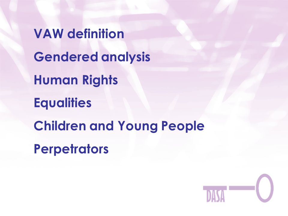VAW definition Gendered analysis Human Rights Equalities Children and Young People Perpetrators