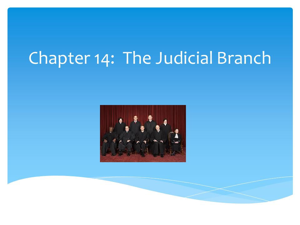 Chapter 14: The Judicial Branch