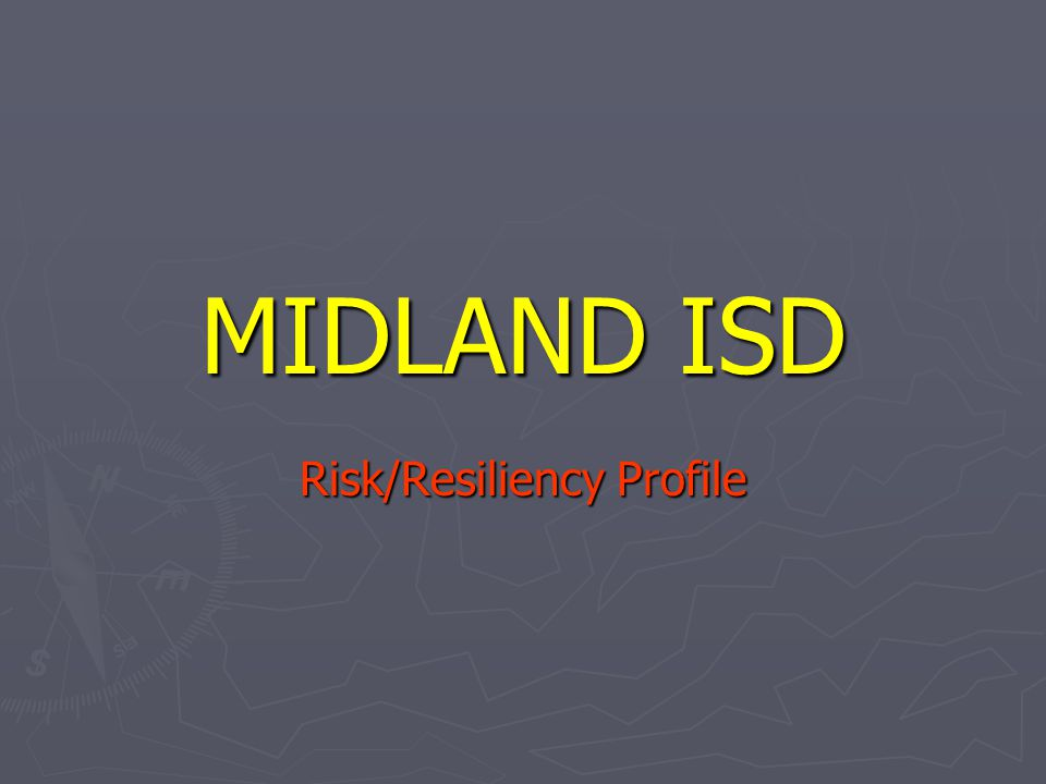 MIDLAND ISD Risk/Resiliency Profile