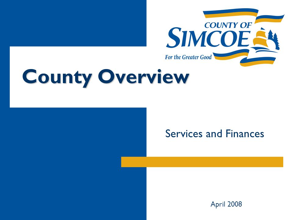 County Overview Services and Finances April 2008