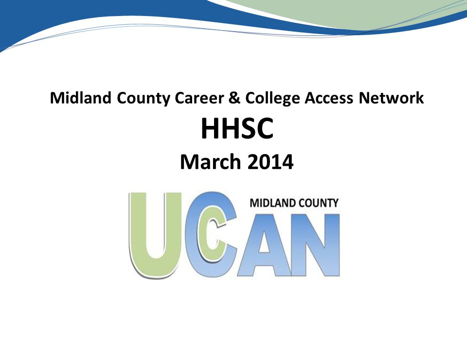 Midland County Career & College Access Network HHSC March 2014