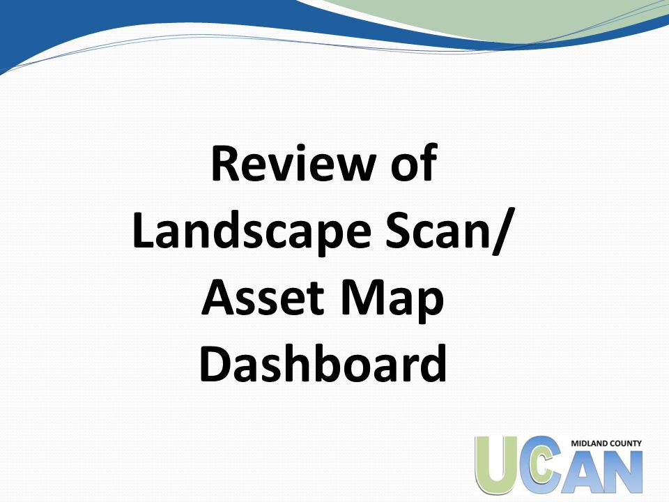 Review of Landscape Scan/ Asset Map Dashboard