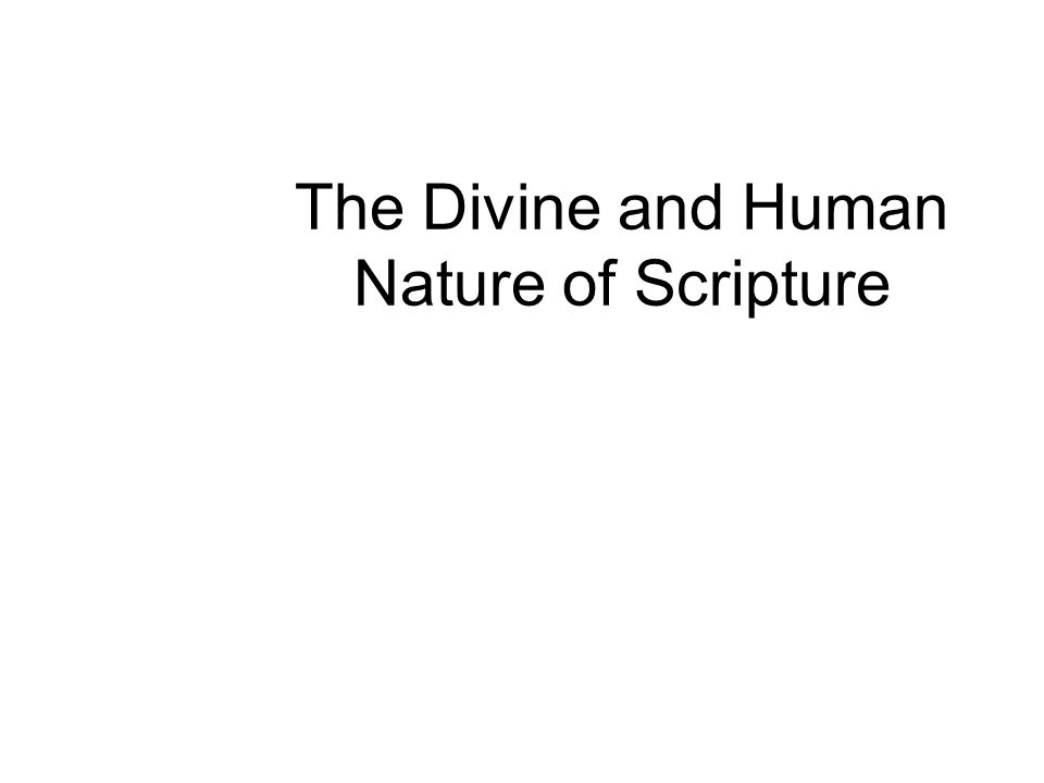 The Divine and Human Nature of Scripture