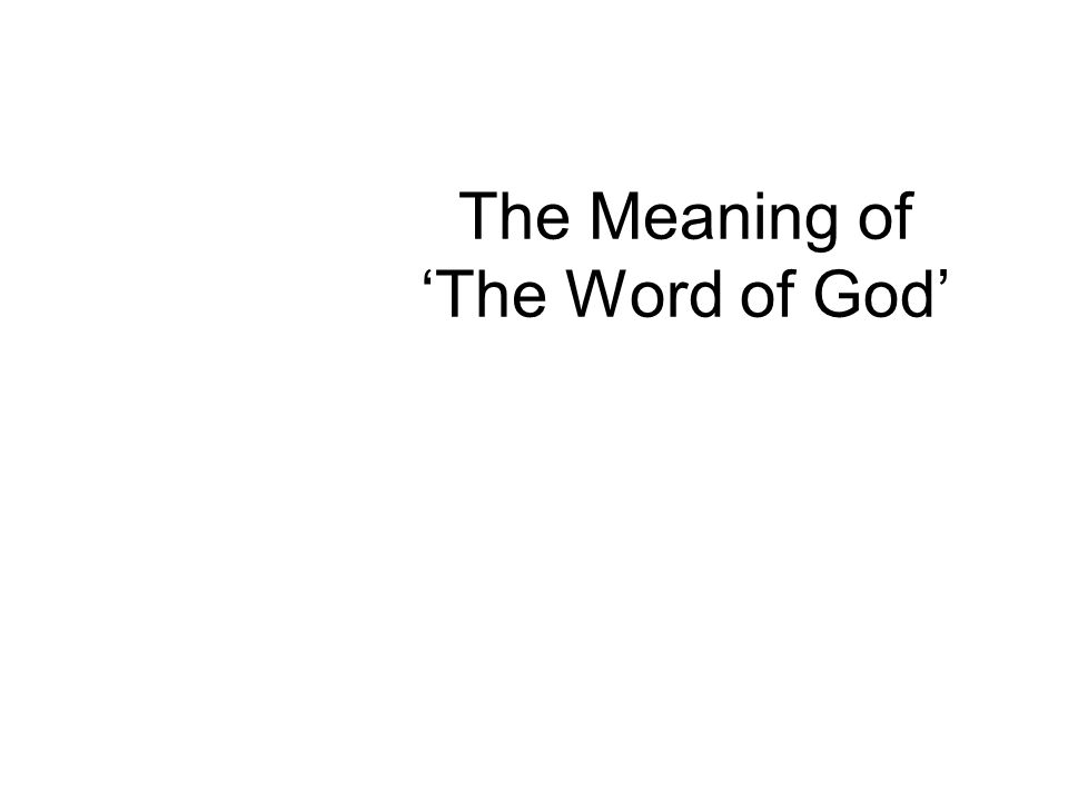 The Meaning of 'The Word of God'