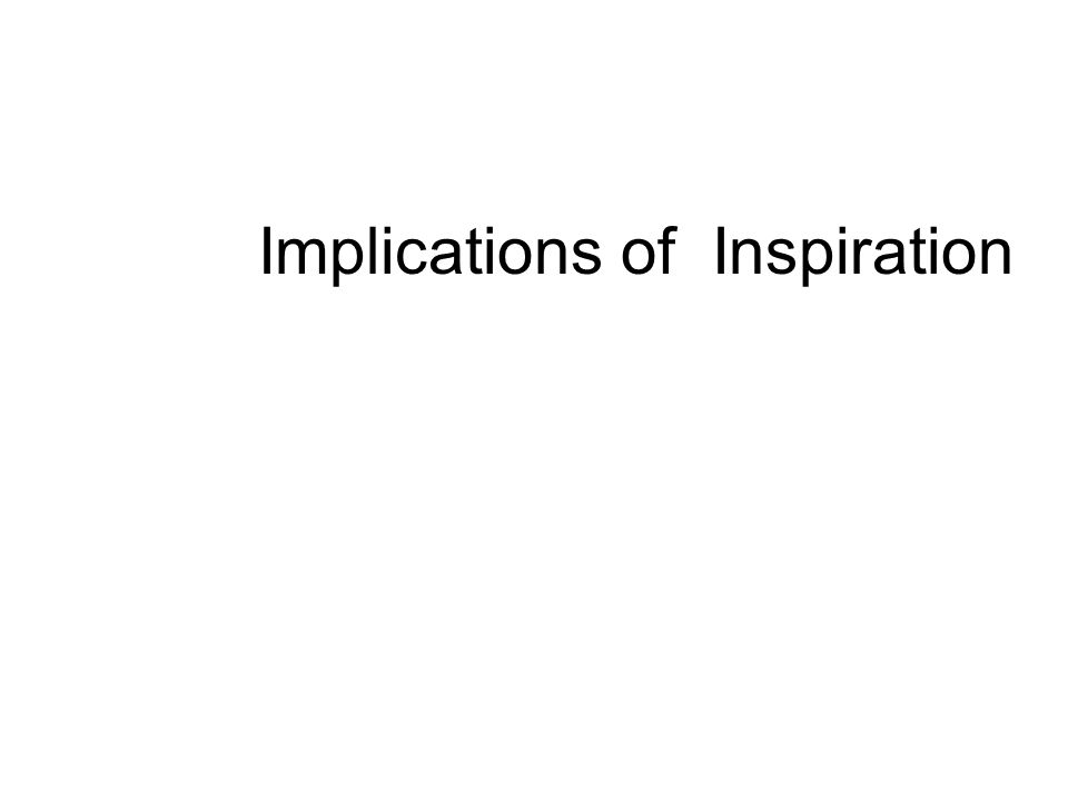 Implications of Inspiration