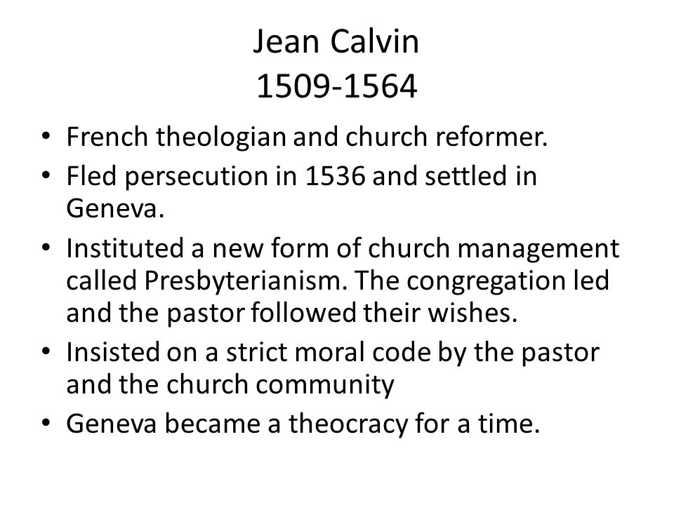 Jean Calvin French theologian and church reformer.