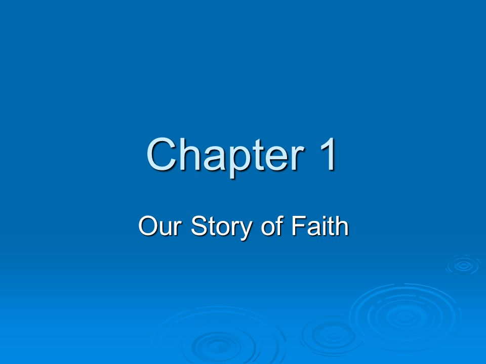 Chapter 1 Our Story of Faith