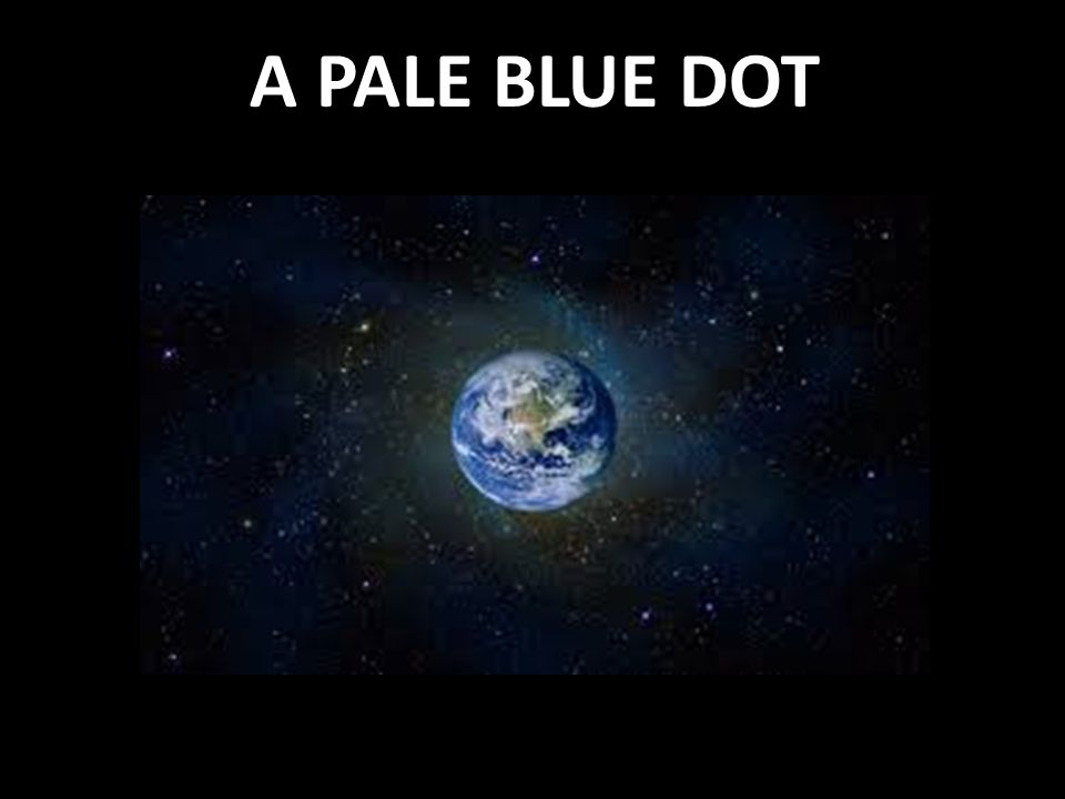 A PALE BLUE DOT