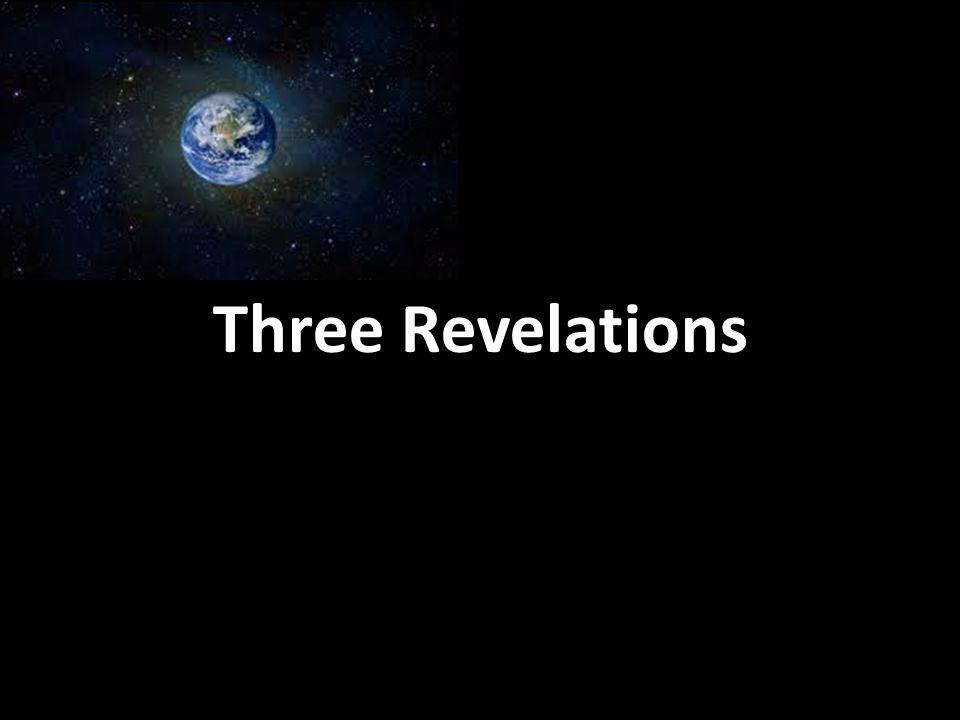 Three Revelations