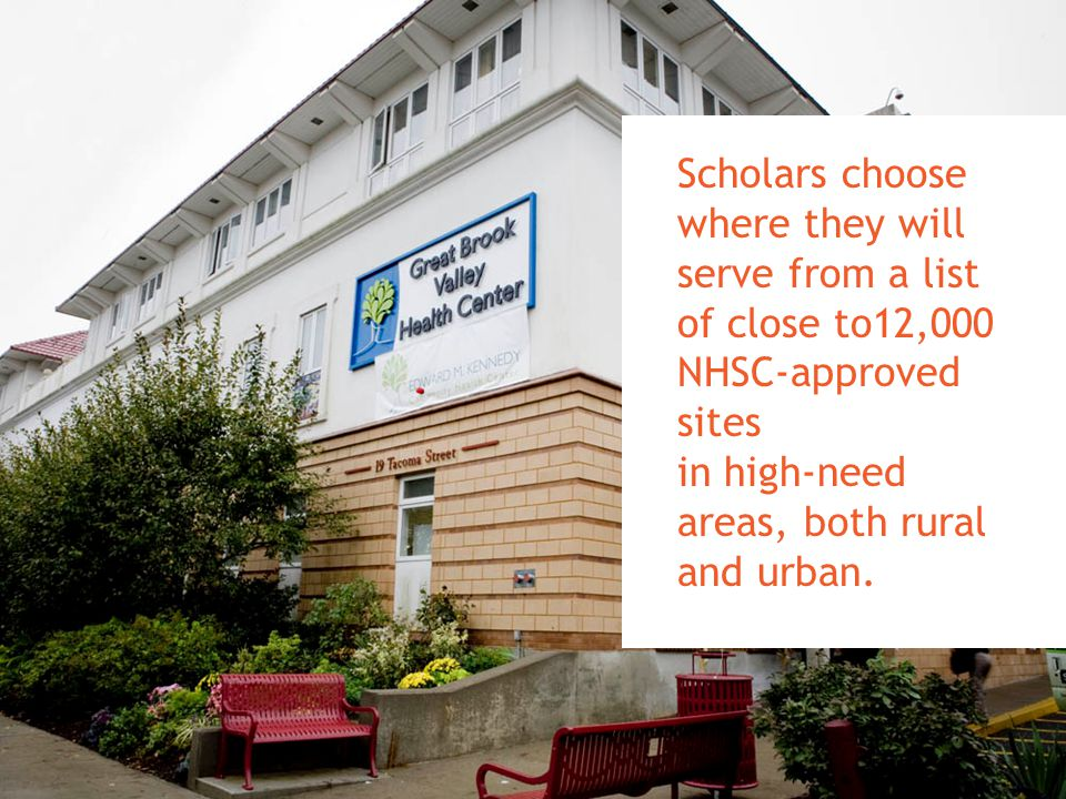 Scholars choose where they will serve from a list of close to12,000 NHSC-approved sites in high-need areas, both rural and urban.