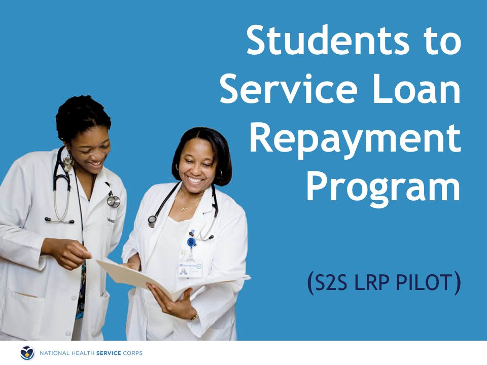 Students to Service Loan Repayment Program ( S2S LRP PILOT )