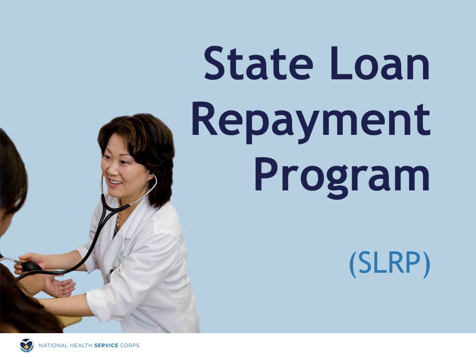 State Loan Repayment Program (SLRP)