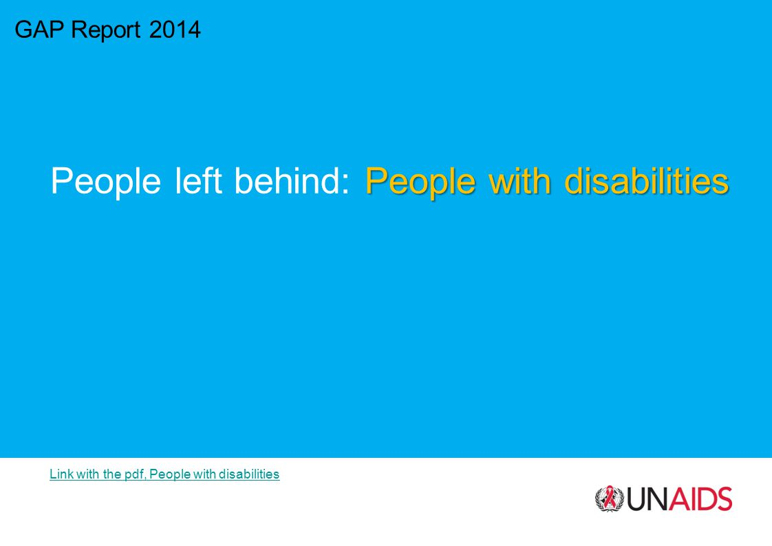 GAP Report 2014 People with disabilities People left behind: People with disabilities Link with the pdf, People with disabilities