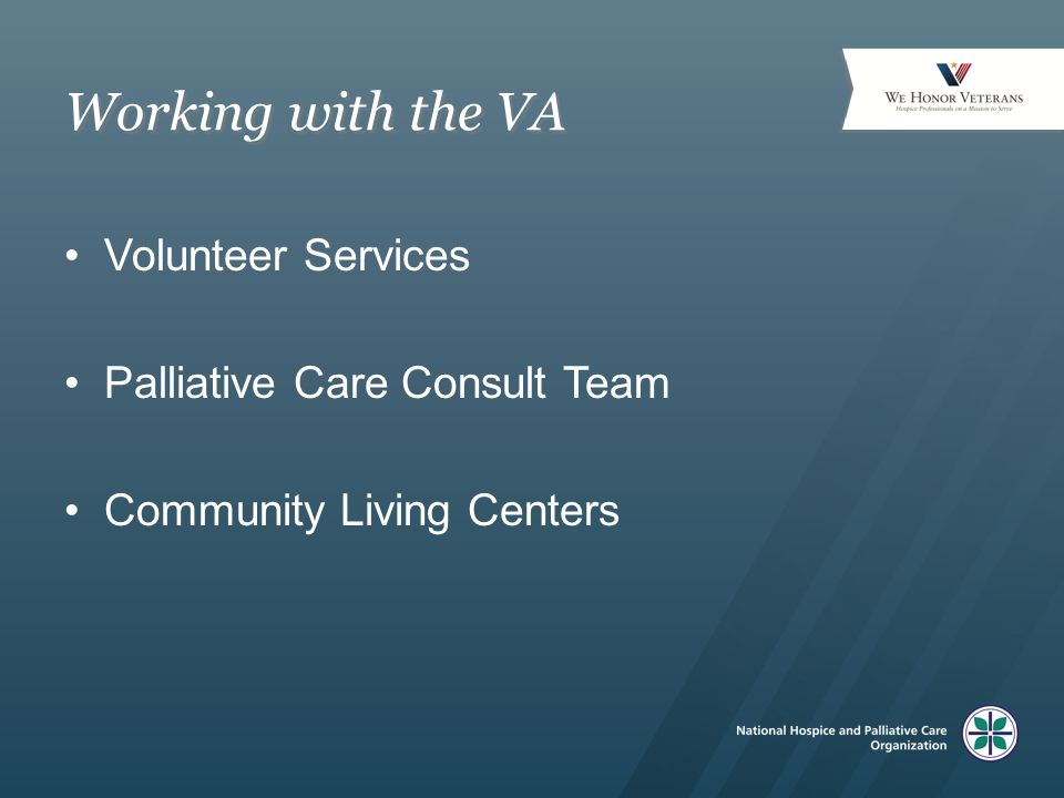 Working with the VA Volunteer Services Palliative Care Consult Team Community Living Centers