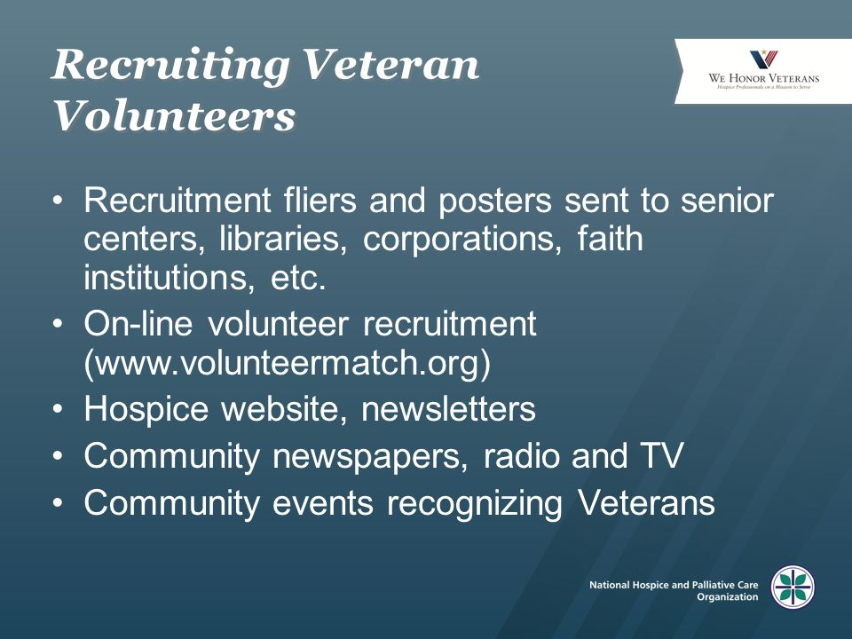 Recruiting Veteran Volunteers Recruitment fliers and posters sent to senior centers, libraries, corporations, faith institutions, etc.